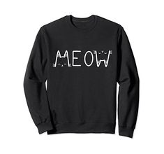 Amazon.com: Meow Cat Long Sleeve Men and Women Gift Cat Lover Sweatshirt: Clothing