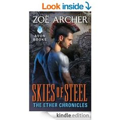 Skies of Steel: The Ether Chronicles - Kindle edition by Zoe Archer. Paranormal Romance Kindle eBooks @ Amazon.com.