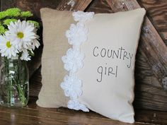 Country Girl Burlap pillow.