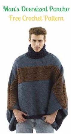 Crochet Man Oversized Poncho Pattern - Crochet Men Sweater Free Patterns