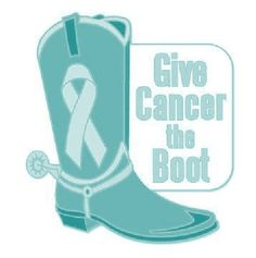 Give Cancer the BOOT! Teal's The Deal!