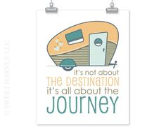 For the trailer...    http://www.etsy.com/listing/97436232/retro-camper-typography-saying-quote