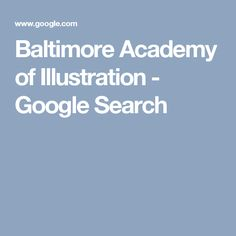 Baltimore Academy of Illustration - Google Search