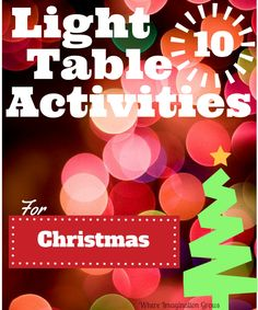 10 Light Table Christmas Activities for Kids! Fun ways to play and learn with light this holiday season!