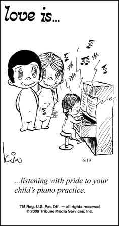 Love is.listening with pride to your child's piano practice. Love Is Cartoon, Love Is Comic, What Is Love, I Love You, My Love, Comics Love, Love Days, Faith Prayer, Tabu