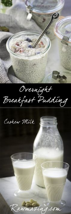 An overnight, delicious, nutritious breakfast pudding! Vegan, Raw and GF! Plus a recipe for cashew milk! All at Rawmazing.com