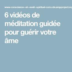 6 vidéos de méditation guidée pour guérir votre âme
