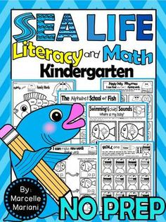 SEA LIFE-Literacy, Math, Science, 125+ NO PREP PRINTABLES (CCSS) from KinderPrep on TeachersNotebook.com -  (175 pages)  - This pack offers 125+ no prep literacy, math and science sea life-under the sea related printables for kindergarten students.  It includes art activities as well.
