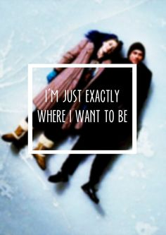 Eternal Sunshine of The Spotless Mind, favorite movie of all time. And I am exactly where I want to be in life.