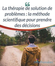 La #thérapie de solution de problèmes : la méthode #scientifique pour prendre des décisions Ah, les problèmes, les maudits problèmes ! Ils passent leur temps à nous rendre fous/folles. Ils vont de ceux qu'on nous énonçait à l'école pour apprendre les mathématiques à ceux que nous rencontrons au quotidien. #Curiosités