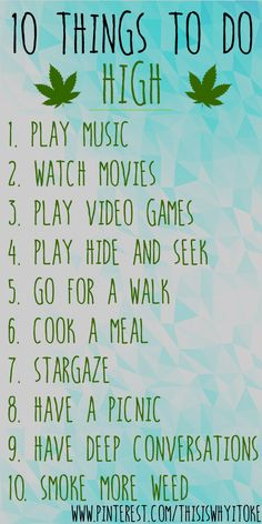 10 things to do while you're high! Follow ThisIsWhyItoke for all the best weed related posts.
