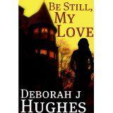 Be Still, My Love (Tess Schafer-Medium) (Kindle Edition)By Deborah J Hughes