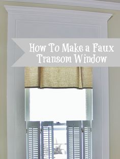 How_To_Make_Faux_Transom_Windows