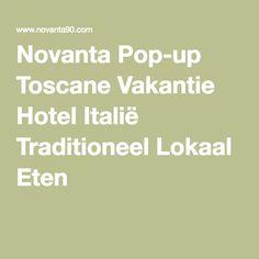 Novanta Pop-up Toscane Vakantie Hotel Italië Traditioneel Lokaal Eten