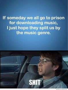 if-someday-we-all-go-to-prison-for-downloading-music