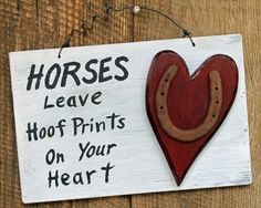 Horse sign is handmade sign from 1/2 plywood. The Heart is carved from 3/4 spruce. The horseshoe is hand carved from wood and painted like an