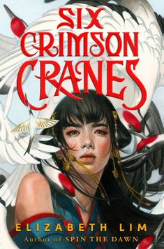 Six Crimson Cranes, Elizabeth Lim