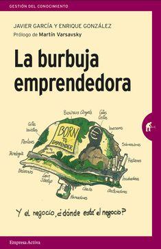 Resultado de imagen de LA BURBUJA EMPRENDEDORA Business Angels, Budget Organization, Book And Magazine, Starting A Business, Reading Lists, Economics, Audiobooks, Books To Read, Ebooks