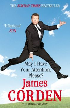 May I Have Your Attention, Please? by James Corden https://www.amazon.ca/dp/0099560232/ref=cm_sw_r_pi_dp_3BhwxbE9SVKHJ