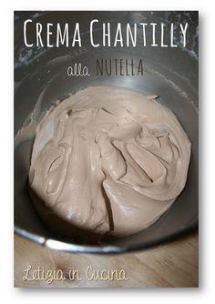 Letizia in Cucina: Crema Chantilly alla Nutella