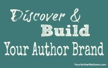 Discover and Build Your Author Brand What exactly is an author brand? You're a writer, no...