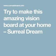 Try to make this amazing vision board at your home – Surreal Dream