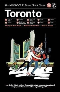 The Monocle Travel Guide to Toronto. The definitive travel guides that make you feel like a local wherever you go.