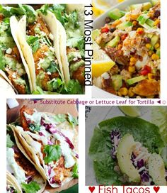 Mexican Recipes Fish Tacos : 13 Most Pinned ☺► Substitute Cabbage or Lettuce Leaf for Tortilla ◄☺ Top on Social media - Wheat Belly Diet Recipes ♥ Grain Brain Diet Recipes #carbswitch carbswitch.com Please Repin :)-
