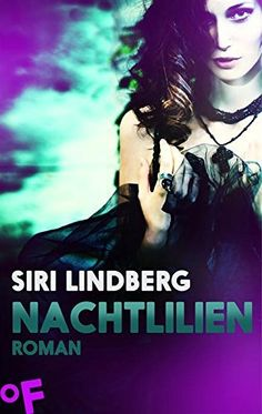 Nachtlilien: Roman von Siri Lindberg, http://www.amazon.de/dp/B00L9X85S6/ref=cm_sw_r_pi_dp_qSTcvb0K5CTDA