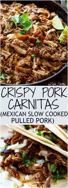 Crispy Pork Carnitas (Mexican Slow Cooked Pulled Pork) is a winner! The closest recipe to authentic Mexican Carnitas (NO LARD), with a perfect crisp finish! | https://cafedelites.com #carnitas #slowcooker #mexican #pulledpork #tacos