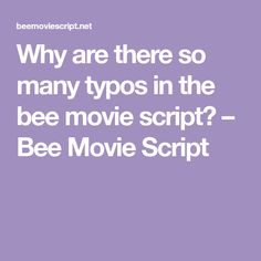 Why are there so many typos in the bee movie script? Bee Movie Script, Optical Character Recognition, Typo, Texts, Movies, Films, Cinema, Movie, Film