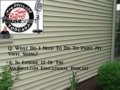 Q:  What do I need to do to Paint my vinyl siding?