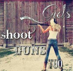 Girls shoot guns too