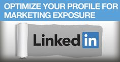 Find out how to optimize your #LinkedIn profile for #marketing exposure with 4 easy, actionable tips. #SocialMedia