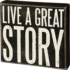 "Primitives by Kathy Wood Box Sign - ""Live a Great Story"" ... https://www.amazon.com/dp/B01MSUBFK1/ref=cm_sw_r_pi_dp_U_x_c3UlAbFJFNEFP"