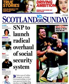 """""""Scotland on Sunday: SNP to launch radical overhaul of social security system Tom Kitchin, Robert Redford, February 2016, Social Security, Bbc, Scotland, Insight, Sunday, Product Launch"""