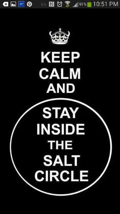 Keep Calm and be Supernatural. Keep calm and stay inside the salt circle Castiel, Supernatural Fans, Crowley, Supernatural Keep Calm, Supernatural Poster, Supernatural Tattoo, Supernatural Birthday, Supernatural Merchandise, Supernatural Wallpaper Iphone