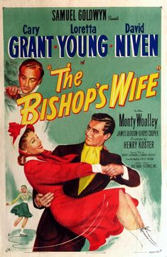 The Bishop's Wife with David Niven, Loretta Young, Cary Grant - Growing in popularity as a traditional holiday movie classic... Old Movie Posters, Vintage Posters, Classic Movie Posters, Classic Films, Vintage Movies, Film Posters, Vintage Ads, Wife Movies, Old Movies
