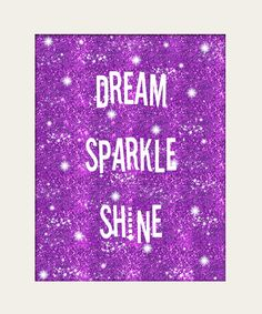 inspiration, sparkle | Dream Sparkle Shine Inspirational Quote Purple Wall Art Print