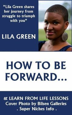 #1Best Seller. How To Be Forward And Learn From Life Lessons (Be Forward With Self Help) by Lila Green, http://www.amazon.com/dp/B00AJW2I7W/ref=cm_sw_r_pi_dp_wWDZqb03F9HD3