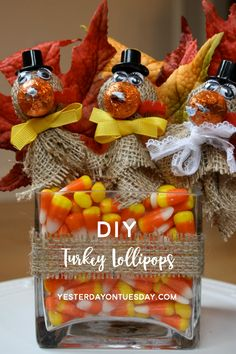 Something like this may be cute for centerpieces. DIY Turkey Lollipops: How to make darling burlap turkey lollipops, a fun craft idea for kids.
