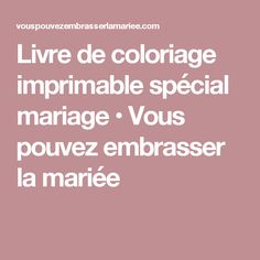 Livre de coloriage imprimable spécial mariage • Vous pouvez embrasser la mariée