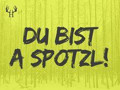 Du bist a Spotzl! | Bayerische Sprichwörter zum Pinnen und Sammeln. Egal ob Wort, Spitzname, Spruch oder Schimpfwörter, wir haben die Besten für dich aus Bayern! Schau auch bei Instagram und Facebook rein! Qoutes, Humor, Motivation, Austria, Instagram Posts, Fun, Smile, Button, Beautiful Words