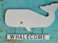 Nautical Wood Whale Whalecome Sign by by searchnrescue2 on Etsy, $56.00