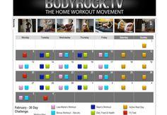 February 30 day Challenge Calendar -   http://www.bodyrock.tv/category/february-30-day-challenge/