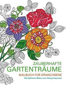 Gartenträume-Malbuch für Erwachsene von Marica Zottino. Eine Geschenkidee von https://Geschenkling.de - Immer rechtzeitig passende Geschenkideen für deine Familie, Freunde und Kollegen.