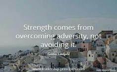 """""""Strength comes from overcoming adversity, not avoiding it. Adversity Quotes, Overcoming Adversity, Find Quotes, Quotations, Strength, Sayings, Modern, Inspirational, Qoutes"""