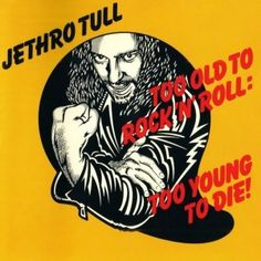 Jethro Tull - Too Old to Rock 'N' Roll: Too Young to Die! (1976) - MusicMeter.nl