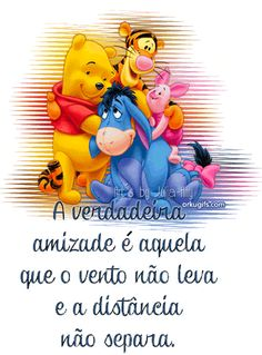 a distância nao separa a amizade, imagens para face e whatsapp 11 | Imagens para Whatsapp Friendship Cards, Best Friends Forever, Winnie The Pooh, Mickey Mouse, Love You, Lol, Lettering, Humor, Disney Characters