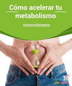 Cómo acelerar tu metabolismo naturalmente  El hecho de perder peso está relacionado con la aceleración del metabolismo y si esta se hace de manera natural no es perjudicial para la salud.